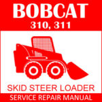 Bobcat 310 313 Skid Steer Loader Workshop Service Repair Manual